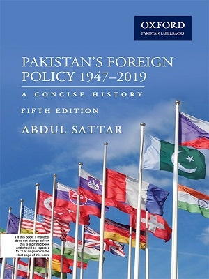 Pakistan's Foreign Policy 1947 - 2016 A Concise History By Abdul Sattar Oxford
