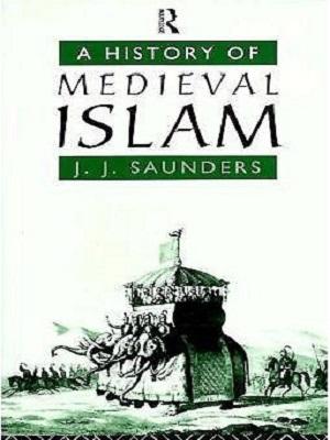 A-History-of-Medieval-Islam-By-J-J-Saunders.jpg