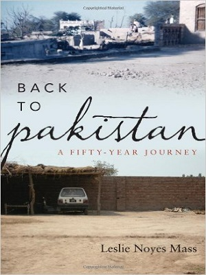 Back-to-Pakistan-A-Fifty-Year-Journey-By-Leslie-Noyes-Mass.jpg