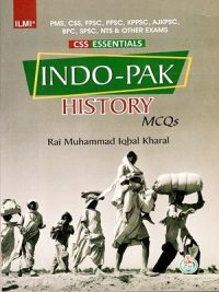 CSS Essentials Indo Pak History MCQs By Rai M. Iqbal Kharal ILMI