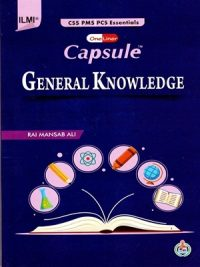Capsule General Knowledge (CSS/PMS) By Rai Mansab Ali ILMI