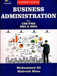 Competitive Business Administration By Muhammad Ali, Mahvish Moaz AH Publishers