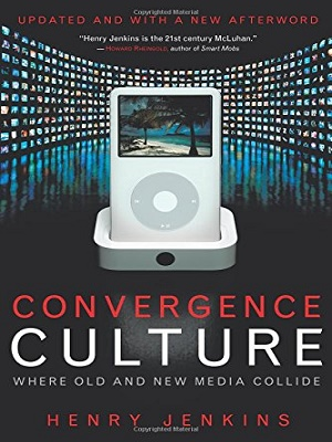 Convergence-Culture-Where-Old-and-New-Media-Collide-By-Jenkins.jpg