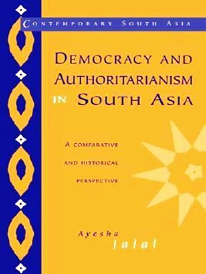 Democracy-and-Authoritarianism-in-South-Asia-By-Ayesha-Jalal.jpg