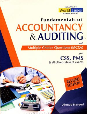 Fundamentals of Accountancy & Auditing With MCQs By Ahmad Naveed (JWT)