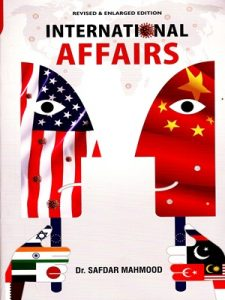 International Affairs By Dr. Safdar Mehmood Revised & Enlarged Edition JWT