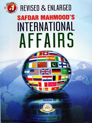 International Affairs By Dr. Safdar Mehmood Revised & Enlarged Edition