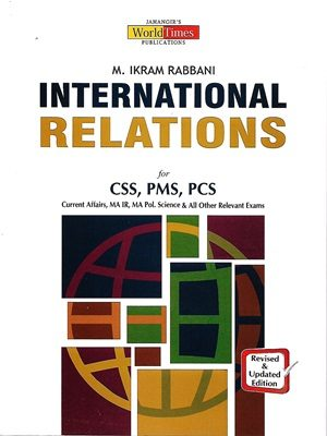 International Relations CSS,PMS,PCS By M  Ikram Rabbani JWT