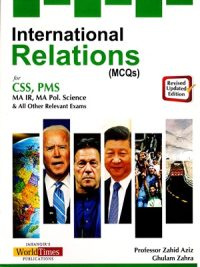 International Relations MCQs CSS PMS By Zahid Aziz And Ghulam Zahra JWT