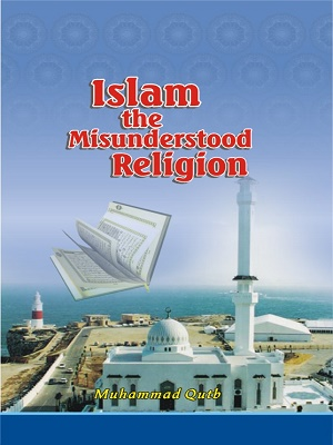 Islam-The-Misunderstood-Religion-Muhammad-Qutub.jpg