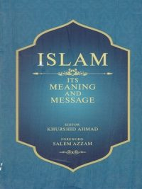 Islam its Meaning and Messages By Professor Khurshid Ahmed