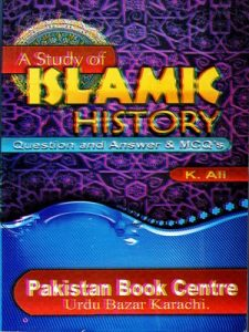 Islamic History By K.Ali With Solved MCQs