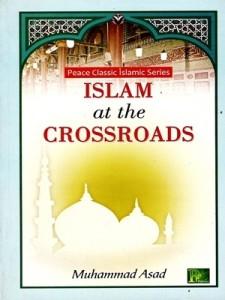 Islam at the Crossroads By Muhammad Asad