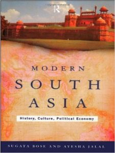 Modern South Asia History, Culture and Political Economy By Sugata Bose & Ayesha Jalal