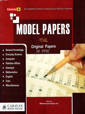 PPSC Model Papers with Original Papers By Caravan 2018 Edition