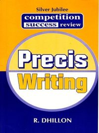 Precis Writing By R. Dhillon