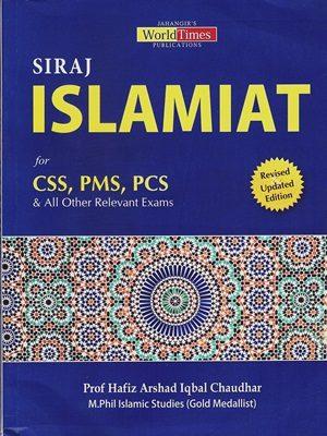 Siraj Islamiat For (CSS PMS PCS) By Professor Hafiz Arshad Iqbal Chaudhar