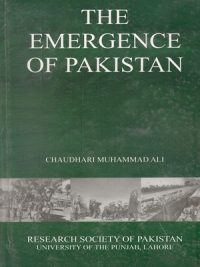 The Emergence of Pakistan by Chaudhri Muhammad Ali