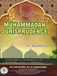The Principles of Muhammadan Jurisprudence By Abdur Rahim