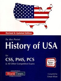 To The Point History of USA (CSS/PMS) By Umair Khan Jahangir World Times