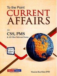 To the Point Current Affairs By Waseem Riaz Khan (JWT)