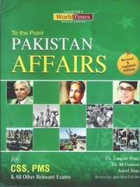 To the Point Pakistan Affairs (CSS/PMS) –By Iqra Riaz-Ud-Din Jahangir World Times