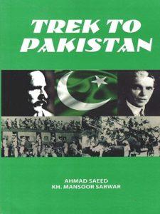 Trek to Pakistan By Ahmed Saeed & Kh. Mansoor Sarwar