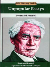 Unpopular Essays By Bertrand Russell (KM Literary Series)