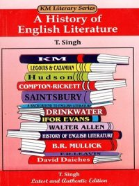 A History of English Literature, A history Of English Literature BY T.Singh KM Literary Series, KM Literary Series, T.Singh