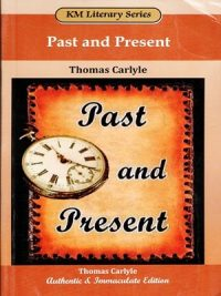 Past And Present By Thomas Carlyle (KM Literary Series)