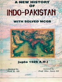 A New History of Indo-Pakistan With Solved MCQS By K.Ali (Aziz Books)