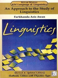 An Approach to The Study Of Linguistics By Farkhanda Aziz Awan (Kitab Mahal)