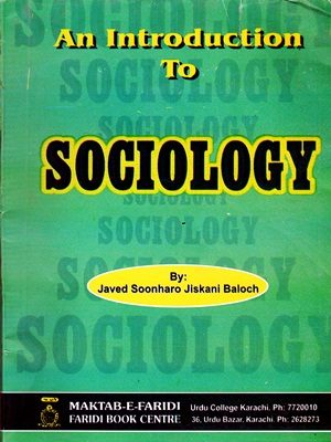 An Introduction to Sociology By Javed Soonharo Jiskani Baloch (Maktab-E-Faridi