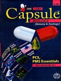 Capsule Biology ( Botany & Zoology ) (PCS,PMS) By Rai Mansab Ali Ilmi