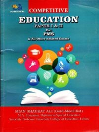 Competitive Education Paper I & II For PMS By Main Shaukat Ali (AH Publishers)