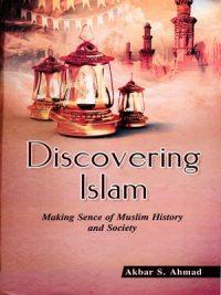 Discovering Islam By Akbar S. Ahmad