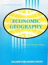 Economic Geography By M.Fazle Karim Khan (Saleem Publishing House)