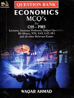 Economics MCQ'S For CSS-PMS By Waqar Ahmad (AH Publishers)