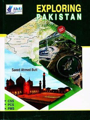 Exploring Pakistan By Saeed Ahmed Butt (Ahad Publishers) 2nd Edition