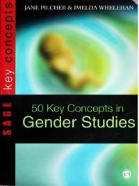 Fifty Key Concepts in Gender Studies By Jane Pilcher