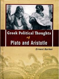 Greek Political Thougths of Plato And Aristotle By Ernest Barker