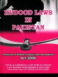 Hudood Laws In Pakistan By Atta-UR-Rehman Edition 2018 Civil & Criminal Law Publications