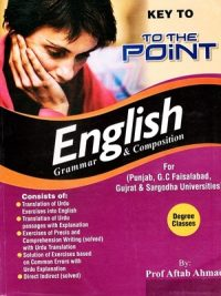 Key to The point English Grammar & Composition By Aftab Ahmad
