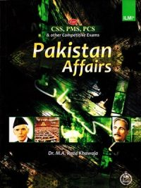 Pakistan Affairs (CSS,PMS,PCS) By Dr. M.A. Raza Khawaja Ilmi