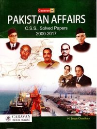 Pakistan Affairs Solved Papers 2000-2017 By M.Soban Chaudhary (Caravan)