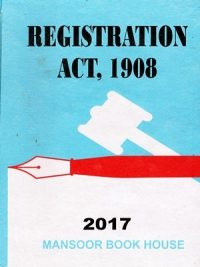 Registration Act, 1908 By Ch. Saghir Ahmed ( Mansoor Book House )
