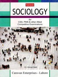 Sociology CSS, PMS By Ch. Ahmad Najib Caravan