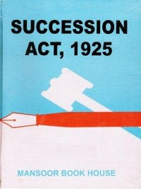 Succession Act,1925 By Malik Irshad Ahmad ( Mansoor Book House )