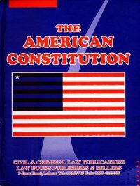 The American Constitution By M. Anwar Ghuman (Civil & Criminal Law Publications)