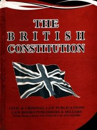 The British Constitution By M. Anwar Ghuman [Civil & Criminal Law Publications]